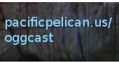 pacificpelican.us oggcast